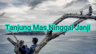 Tanjung Mas Ninggal Janji ( versi Reggae )