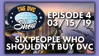 Six People Who Shouldn't Buy Disney Vacation Club | DVC Show | 03/15/19