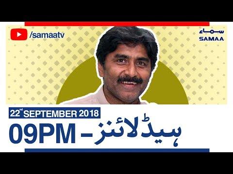 News Headlines | 09 PM | SAMAA TV | Sep 22, 2018
