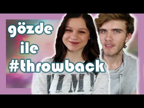 Throwback Tag | ft. Gözde