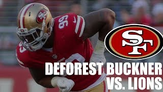 DeForest Buckner 49ers vs. Lions Highlights 2018