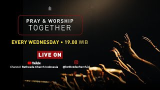 PRAY AND WORSHIP TOGETHER - 27 MAY 2020 19.00 WIB