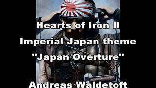 "Hearts of Iron 2 & 3 Soundtrack - Imperial Japan theme - ""Japan Overture"" & ""Land of The Rising Sun"""