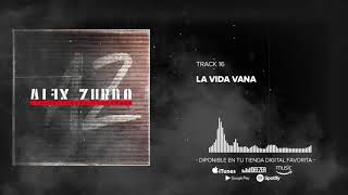 Alex Zurdo - La Vida Vana (Audio Oficial)
