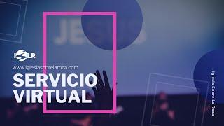 Iglesia Sobre La Roca | Hacer Lo Que Bien Nos Parece | Servicio Virtual | Predicas Cristianas 2020