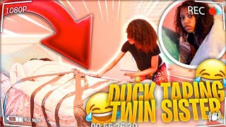 DUCK TAPING TWIN SISTER TO HER BED !! PRANK ( SUPPER FUNNY!)