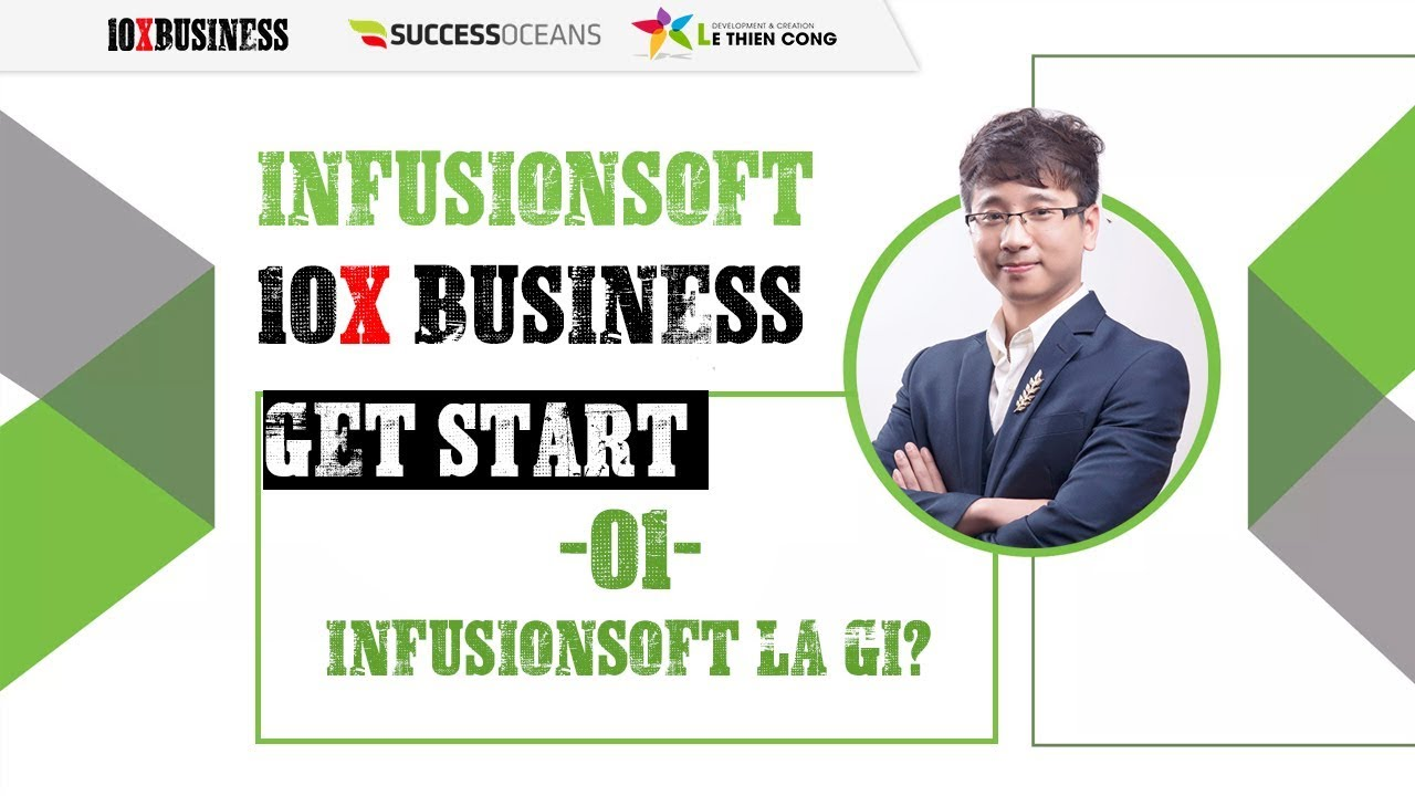 [Infusionsoft Get Start] #1: Infusionsoft là gì?Keap là gì? Lê Thiên Công – 10X Business