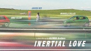 INERTIAL LOVE (short - 2013)