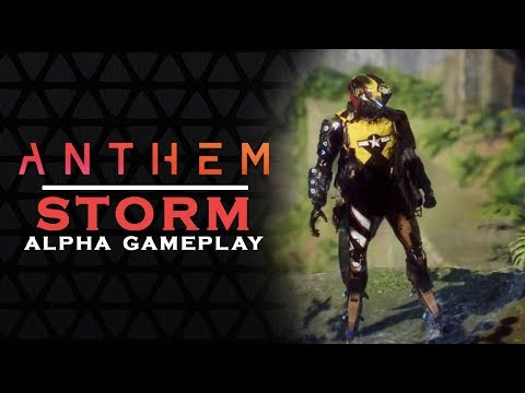 ANTHEM GAME - ALPHA GAMEPLAY - STORM  | 40 Minutes Of STORM JAVELIN [2018]