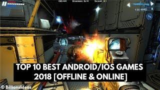 Top 10 Best Android/iOS Games 2018 [Offline & Online]