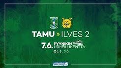 TamU - Ilves 2 / Kakkonen / 7.6.2019 klo 18:30 Pyynikki