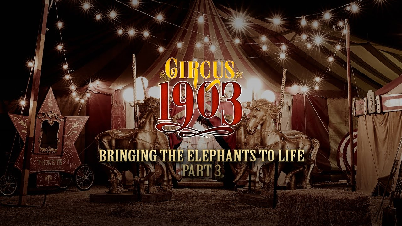 Bringing The Elephants To Life Part 3 Circus 1903 Youtube