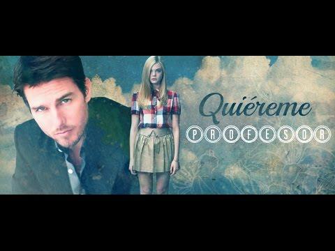 Quiéreme Profesor | Book Trailer | Wattpad