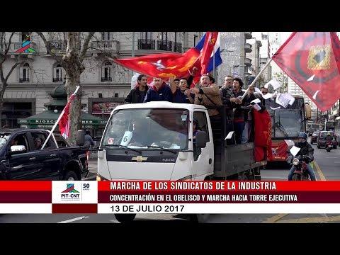 PIT-CNT Marcha de los Sindicatos de la Industria 13-7-2017