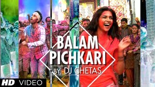 Repeat youtube video Balam Pichkari Remix Song Video Yeh Jawaani Hai Deewani | Ranbir Kapoor, Deepika Padukone