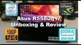 Asus R558uq i7 unboxing & Review | Best budget i7 laptop | India 2017