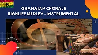 Ghanaian chorale Highlife Medley Mix (Instruments only)