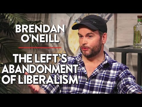The Left's Abandonment of Liberalism and the Hypocrisy of Antifa (Brendan O'Neill Pt. 1)
