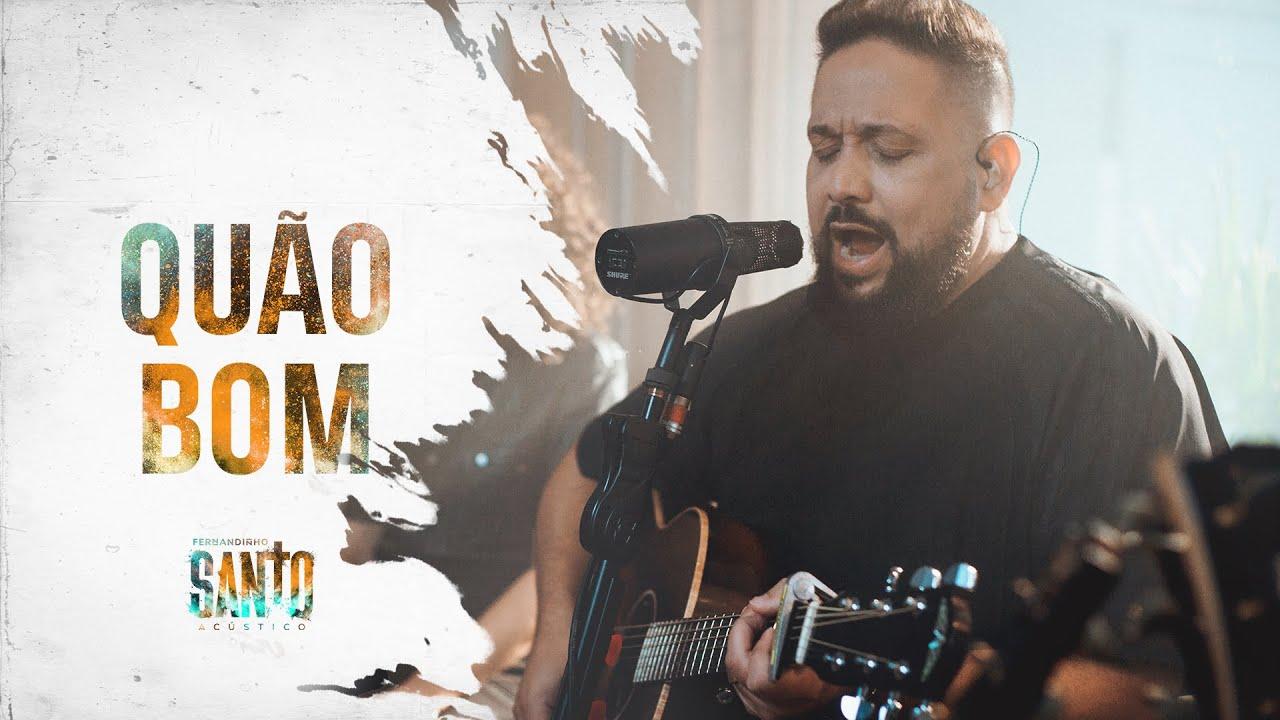 Fernandinho | Quão Bom [Álbum Santo Acústico]