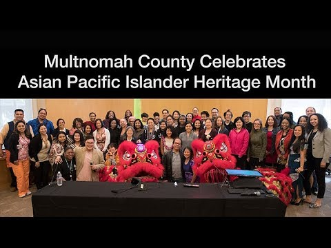Multnomah County Celebrates Asian Pacific Islander Heritage Month