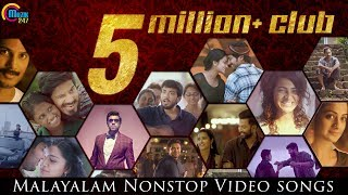 5 million+ club of malayalam song videos | video songs nonstop jukebox