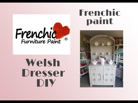 FRENCHIC Paint - Upcycled Welsh Dresser  Furniture DIY