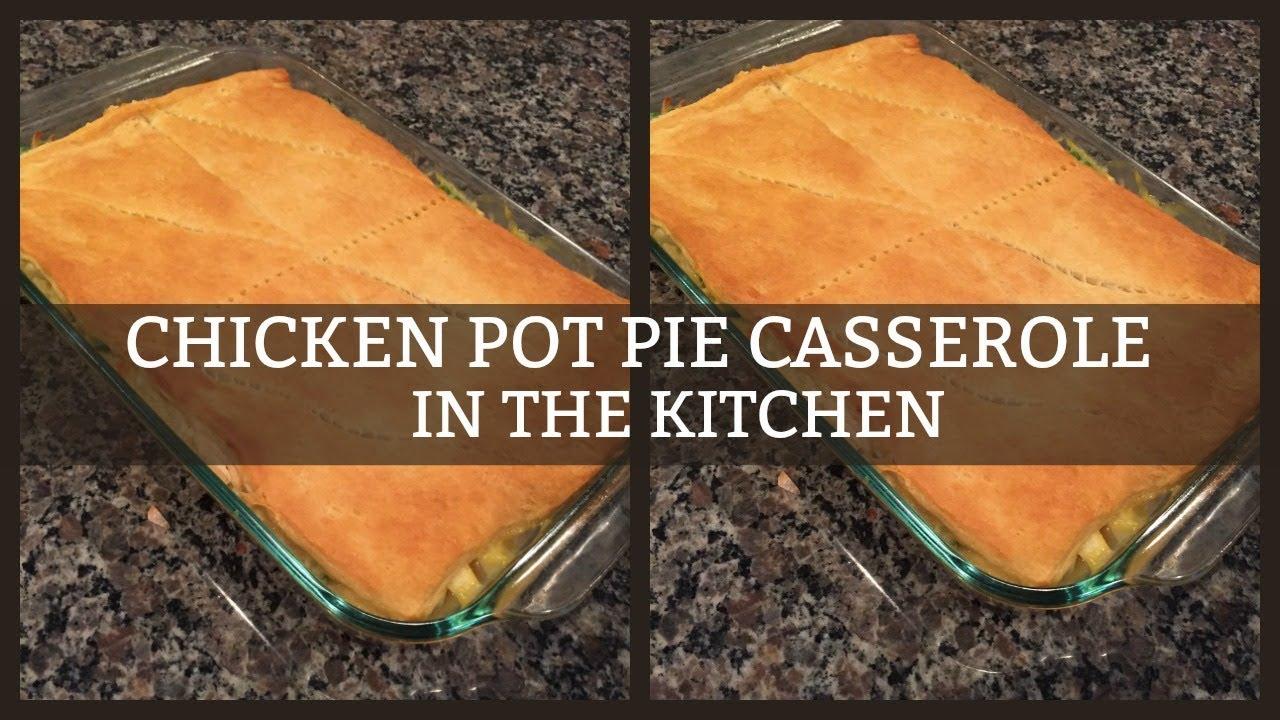 CHICKEN POT PIE CASSEROLE | IN THE KITCHEN - YouTube