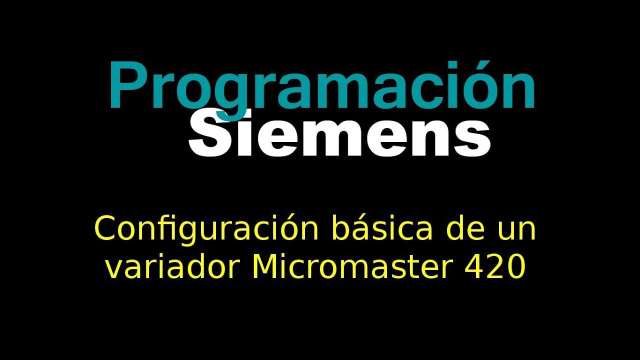 Configuración básica de un variador Micromaster 420 - YouTube