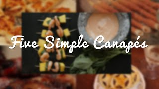 Five Simple Canapés - Crumbs