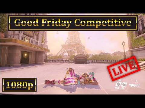 Overwatch - Good Friday Competitive - Full Day - English 1080p