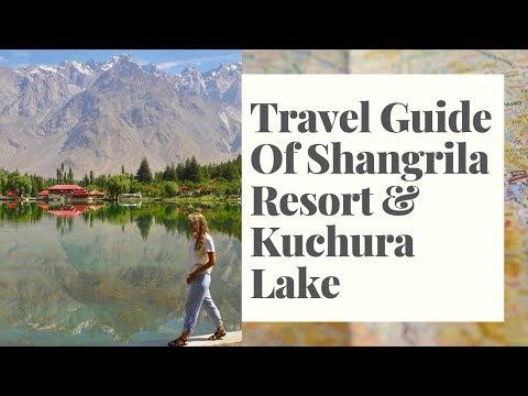 Travel Guide Of Shangrila Resort & Kuchura Lake Skardu