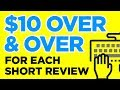 Earn $10 Over & Over For Each Short Review {{PROOF}}