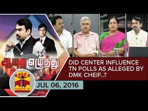 (06/07/16) Ayutha Ezhuthu   Did Centre Influence TN Polls as alleged by DMK Chief ?   Thanthi TV