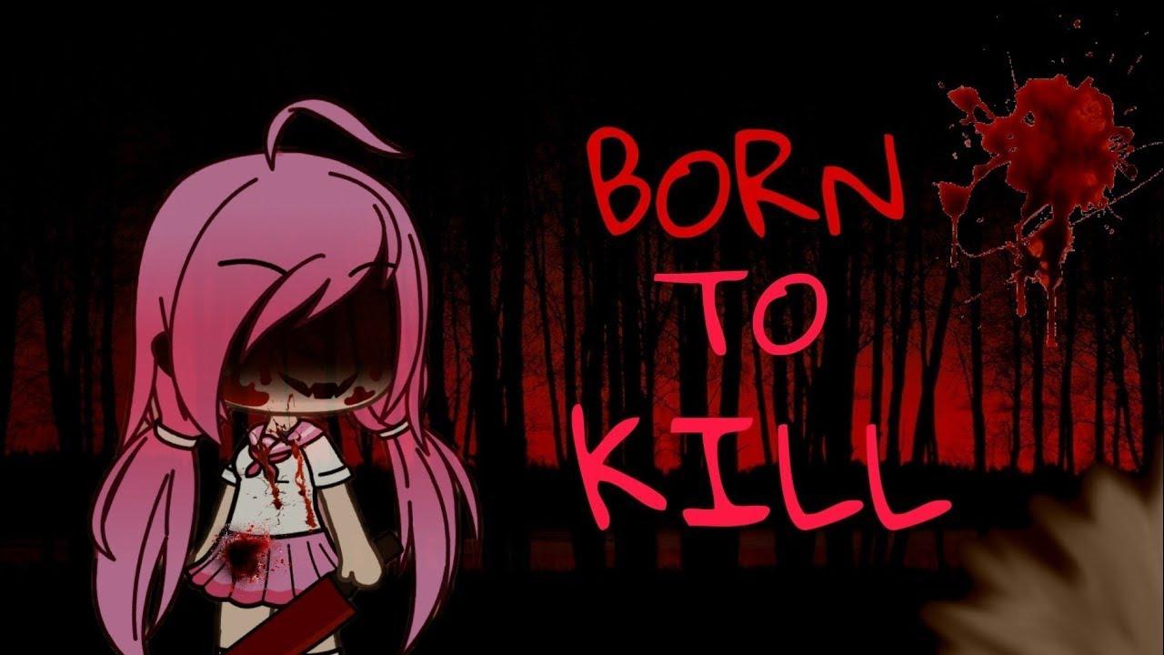 Download Born to kill | Ep. 1| [READ DESC! ] | Re-upload