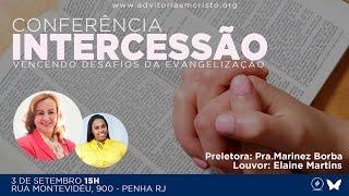 Conferência de Intercessão | Prª Marinez Borba e Elaine Martins | 03/09/16