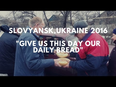 """Slovyansk Ukraine: """"Give us our daily bread"""" (English Closed Captions)"""