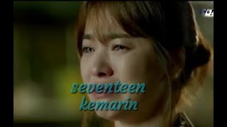 Seventeen - Kemarin (clip Video) Sumpah Bikin Nangis..!!
