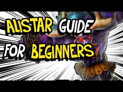 Alistar Guide for BEGINNERS (League of Legends)
