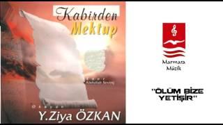 """YUSUF ZİYA ÖZKAN  """"ÖLÜM BİZE YETİŞİR"""""""