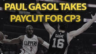 Paul Gasol Takes Paycut So San Antonio Spurs Can Sign Chris Paul In Free Agency