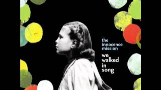 The Innocence Mission - We Walked in Song (Full album)