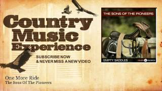The Sons Of The Pioneers - One More Ride - Country Music Experience