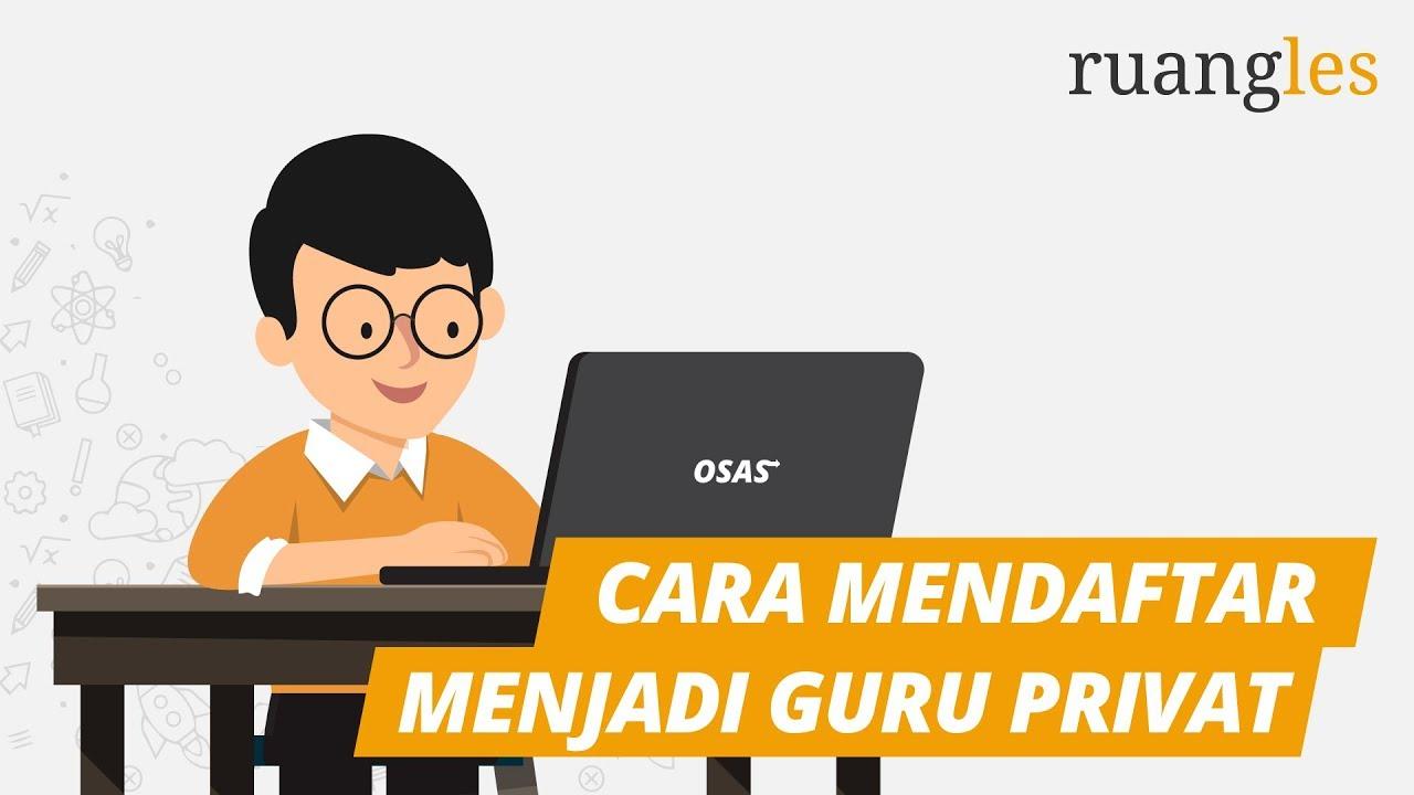 01 Cara Mendaftar Menjadi Guru Privat Di Ruangles Youtube