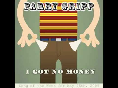 I Got No Money - Parry Gripp