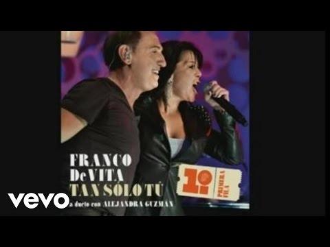 Franco de Vita  Tan Sólo Tú ft Alejandra Guzmán