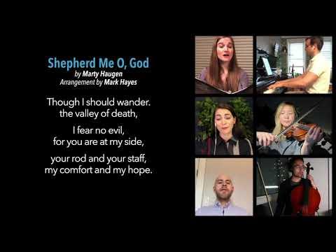 Shepherd me O, God (Marty Haugen).  Arr Mark Hayes
