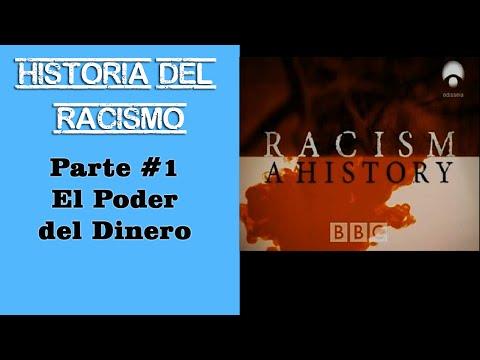 Historia del Racismo - Documental BBC - Parte 1 - El poder del dinero - ESPAÑOL COMPLETO