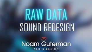 Raw Data Sound Redesign