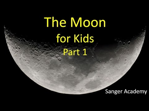 The Moon for Kids 1/3 - Sanger Academy