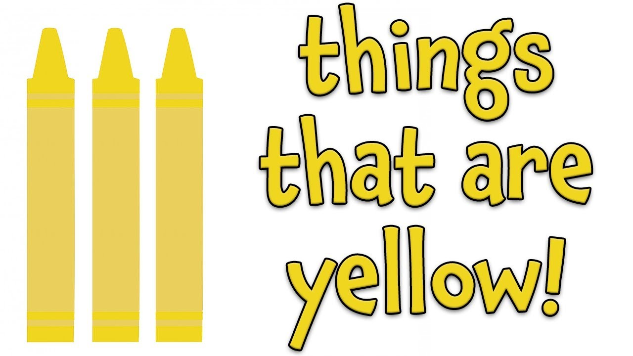 Things That Are Yellow Learning Colors For Kids